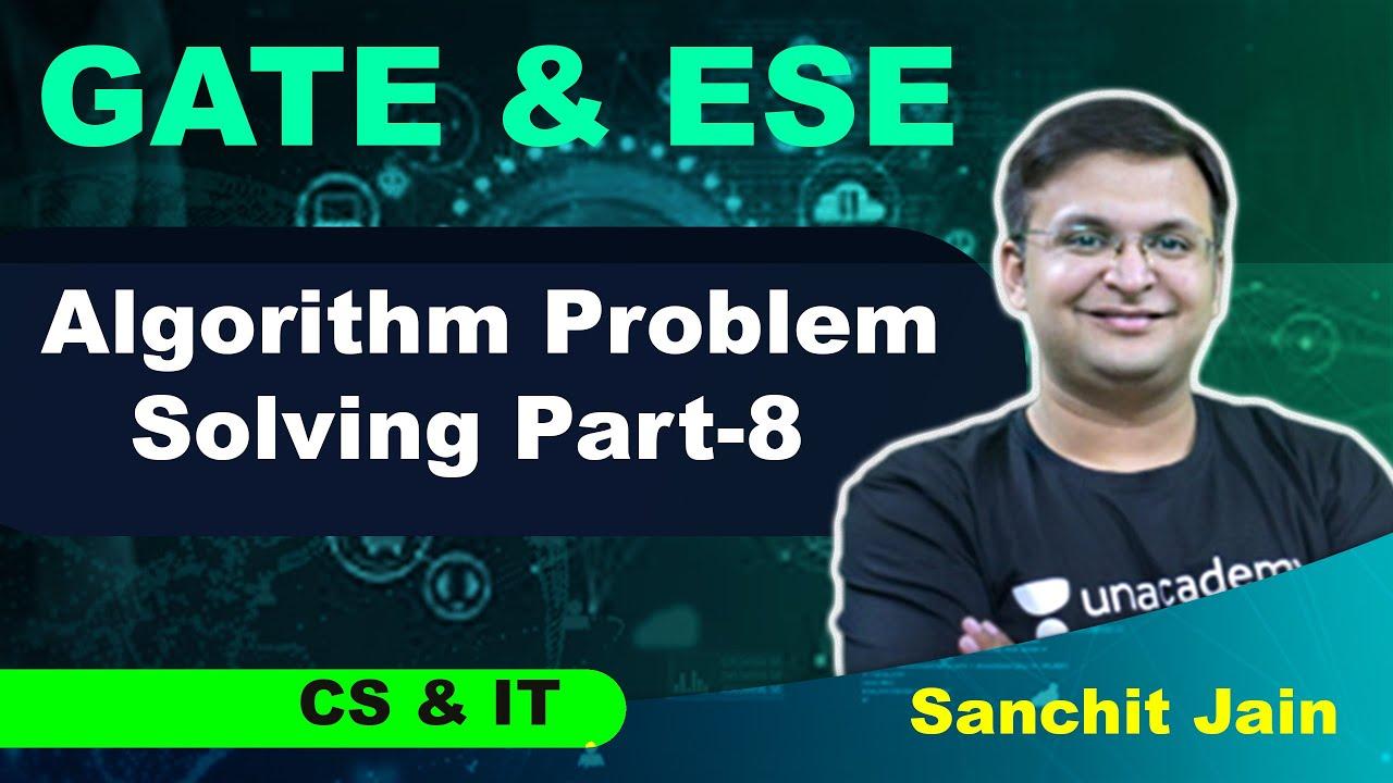 Algorithm Problem Solving Part-8 | CS & IT | GATE 2021 | Sanchit Jain