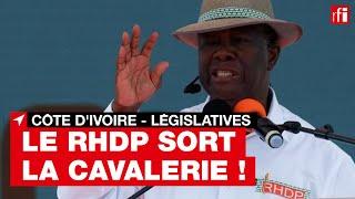 Côte d'Ivoire : pour les législatives, le RHDP sort la grande cavalerie !