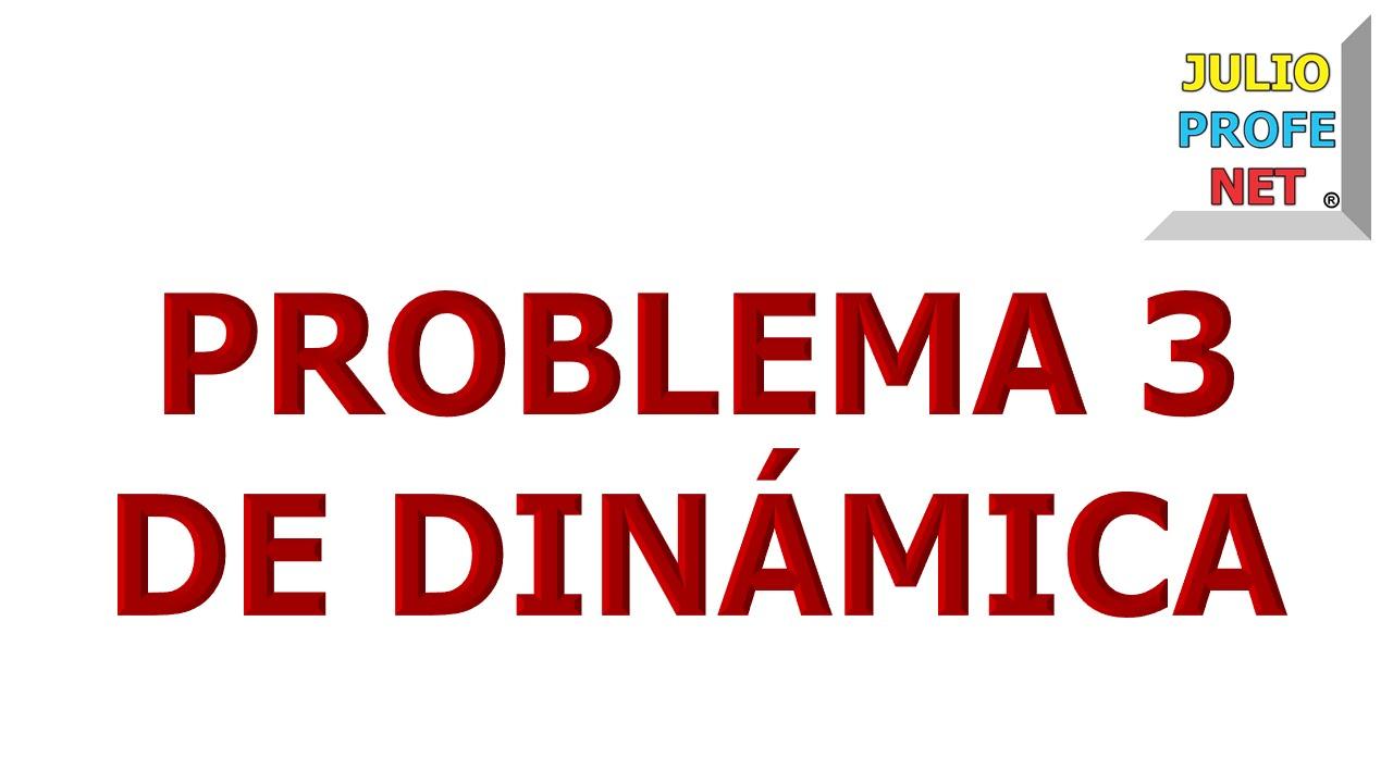 33. Problema 3 de DINÁMICA