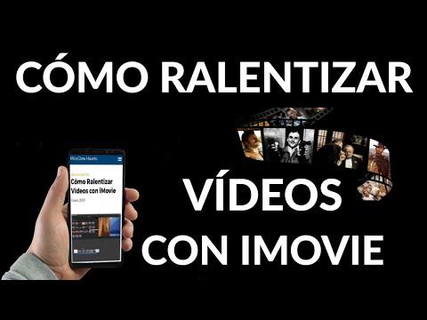 Cómo Ralentizar Vídeos con iMovie