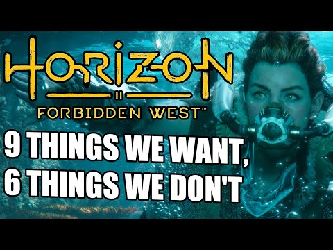 Horizon 2: Forbidden West – 9 Things We Want, 6 Things We Don't