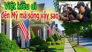 Việt kiều ơi, đến Mỹ mà sống vậy sao