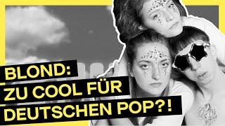 BLOND: Warum die deutsche Popmusik sie dringend braucht II PULS Musik Analyse