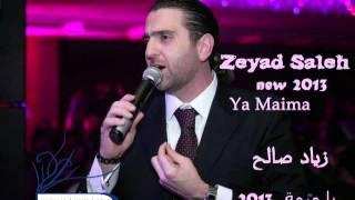 ziad saleh - ya maima 2013 زياد صالح - يا ميمة