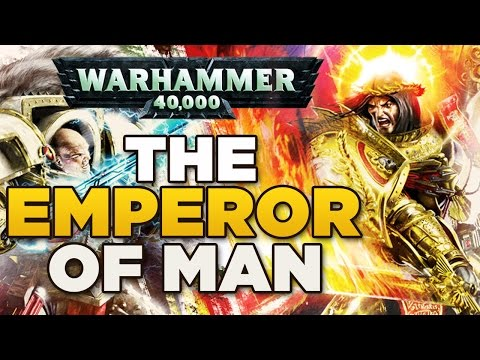 THE EMPEROR OF MAN [2] Heresy & The Imperium - WARHAMMER 40,000 Lore / History