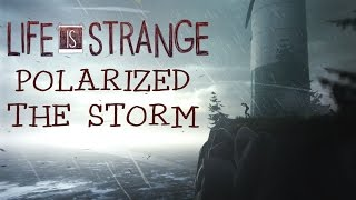 Life Is Strange: Polarized - Part 2 - The Storm