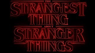 The STRANGEST THING, about Stranger Things...