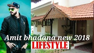 Amit bhadana new 2018 lifestyle ,income,house,cars&bikes,family etc must watch
