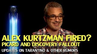 Alex Kurtzman Fired? Star Trek Picard, Discovery & Tarantino Updates