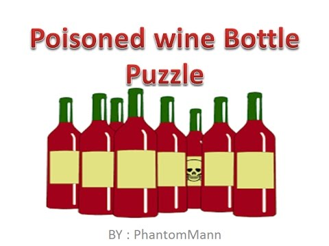Interview puzzles with answers|Poisoned wine bottle