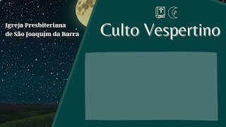 Culto Vespertino 20.06.2021 - Igreja Presbiteriana de São Joaquim da Barra