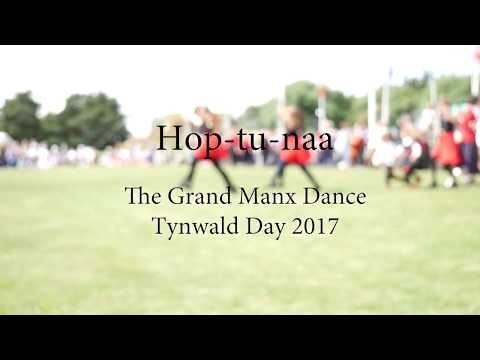 The Hop-tu-naa Dance: Tynwald Day Grand Manx Dance