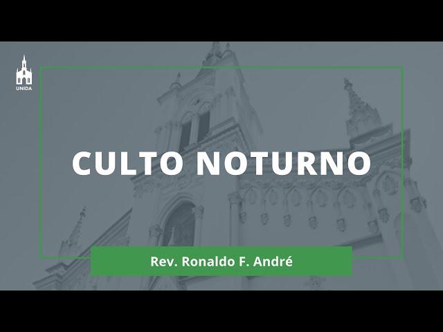 Rev. Ronaldo F. André - Culto Noturno - 15/03/2020