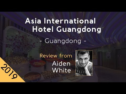 Asia International Hotel Guangdong 5⭐ Review 2019