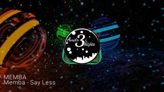 MEMBA - Say Less