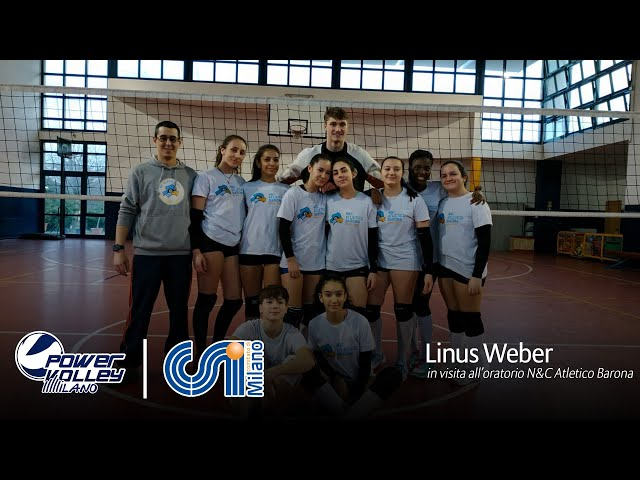 Powervolley e CSI, Weber in visita all'oratorio N&C Atletico Barona