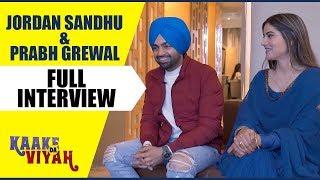 Jordan Sandhu & Prabh Grewal | Full Interview | Kaake Da Viyah