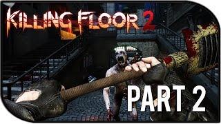 "Killing Floor 2 Gameplay Part 2 - ""Taco!"" (Burning Paris Survival Gameplay)"