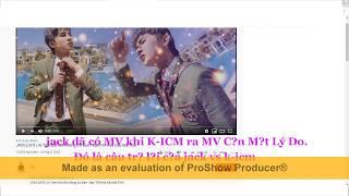 Jack đáp trả K-ICM bằng MV Ai Trên Đời Mà Không Có Bạn