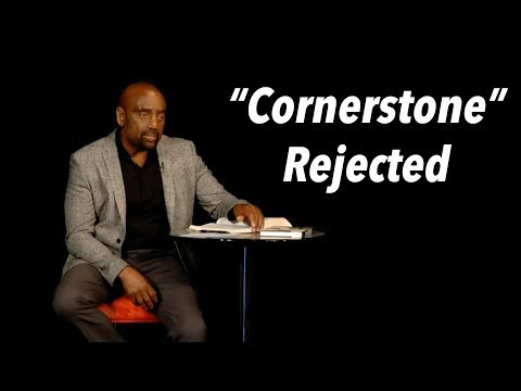 What Cornerstone Have You Rejected in Your Life? (Church, Jan 14)