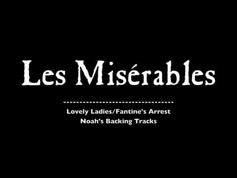 07. Lovely Ladies/Fantine's Arrest - Les Misérables Backing Tracks (Karaoke/Instrumentals)