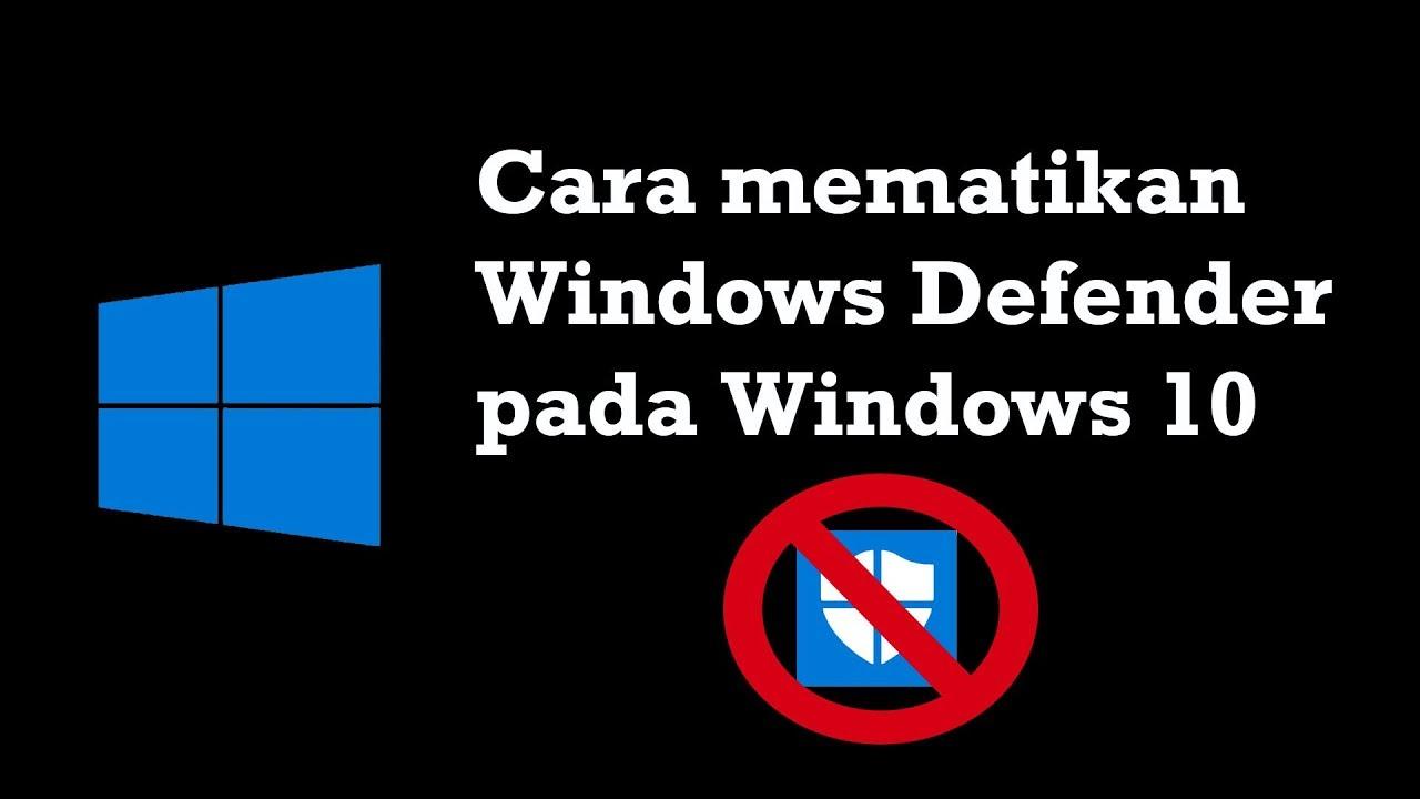cara mematikan antivirus di windows 10