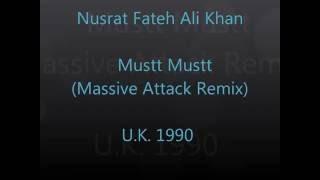 Nusrat Fateh Ali Khan  Mustt Mustt Massive Attack Remix U K 1990