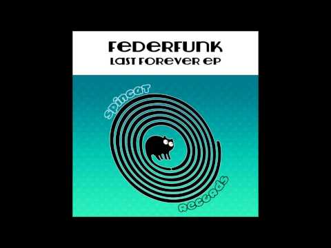 "FederFunk ""Last Forever"" EP Out Soon French Disco Funky Jackin House music 2014 2015"