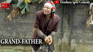 The grand father - Denilson Igwe Comedy
