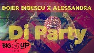 Boier Bibescu x Alessandra - Di Party Piesa Oficiala