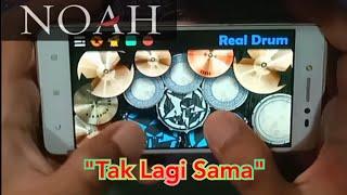 NOAH TAK LAGI SAMA~Real Drum Cover