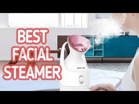 Top 5: Best Facial Steamer 2018