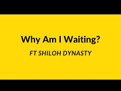 PAPITHBK - Why Am I Waiting (Audio) (Ft Shiloh Dynasty)