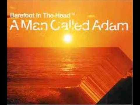 A Man Called Adam - Barefoot In The Head