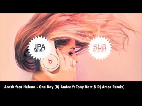 Arash Feat  Helena - One Day (Dj Andee Ft Tony Kart & Dj Amor Remix)