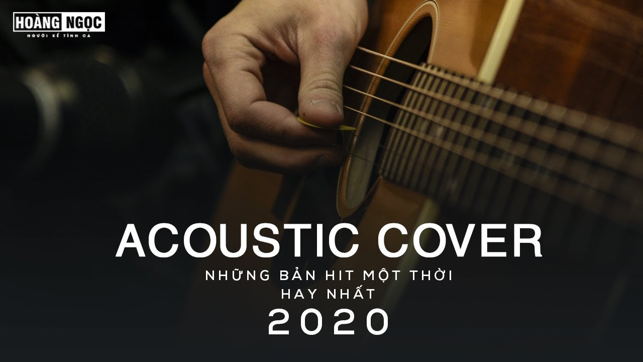 Acoustic Cover – Những Bản Hit Một Thời Hay Nhất 2020 #1