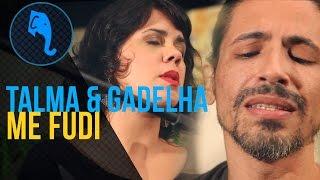 Me Fudi - Talma & Gadelha   ELEFANTE SESSIONS