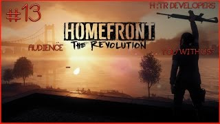 I CAN SEE THE ENDING NEARBY! Homefront The Revolution Gameplay Walkthrough #13 (PC)