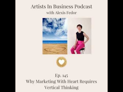 Ep. 145- Why Marketing With Heart Requires Vertical Thinking