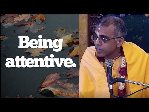 HG Sankirtan Prabhu lecture on Being attentive.