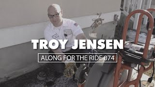 Along For The Ride 074: Troy Jensen, Drains