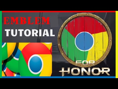 FOR HONOR-Google Chrome Emblem Tutorial