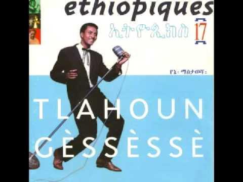 Éthiopiques 17: Tlahoun Gèssèssè - Sego mènor