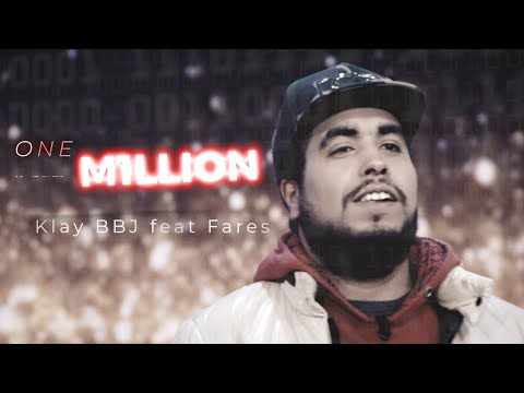 Klay Ft. Fares Baroudi - One Million (Clip Officiel)