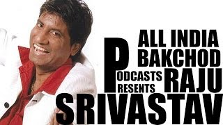 All India Bakchod - Raju Srivastava (Part 1)