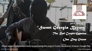 """""""Sweet Georgia Brown"""" / The Red Carpet Gypsies"""