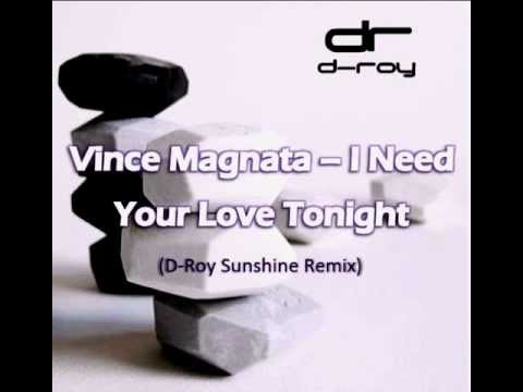 Vince Magnata - I Need Your Love Tonight (D-Roy Sunshie Remix)