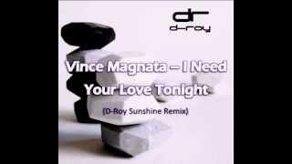 Vince Magnata - I Need Your Love Tonight (D-Roy Sunshie Remix)