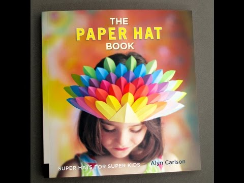 """ The Paper Hat Book "" by Alyn Carlson: Patterns and Ideas 