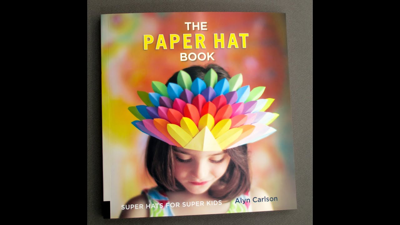 The Paper Hat Book   by Alyn Carlson Patterns and Ideas | Book Flip Through  sc 1 st  YouTube & The Paper Hat Book